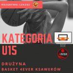 U15 Basket 4EVER Ksawerów – UKS Basket SMS Aleksandrów Łódzki 119:23 (27:10, 35:4, 23:5, 34:4)