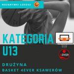 U13 UKS Szkoła Gortata – Basket 4EVER Ksawerów 26 : 52 (2:14, 5:15, 13:7, 6:16)
